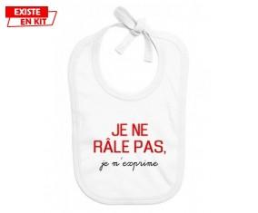 Je ne râle pas je m'exprime style2: Bavoir bébé-su7.fr