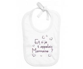 Bavoir bébé design Et si je t'appelais Marraine ?