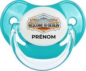 Welcome to Berlin avec prénom Tétine Physiologique Bleue classique